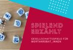 Spielend erzählt - Brettspiele für alle die gerne schreiben