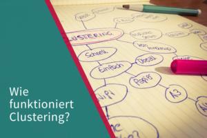 Wie funktioniert Clustering? Treffpunkt Schreiben